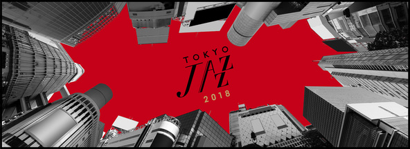 東京JAZZ 第4弾プレスリリース 「the PLAZA豪華出演者追加決定!」「the HALLみどころ紹介!」ほか (1)