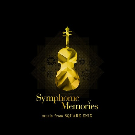 『Symphonic Memories-music from SQUARE ENIX』