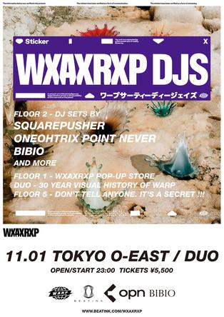 『WXAXRXP DJS』東京