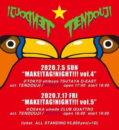 TENDOUJI『MAKE!TAG!NIGHT!!!』