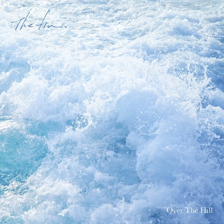 The fin.「Over The Hill 」
