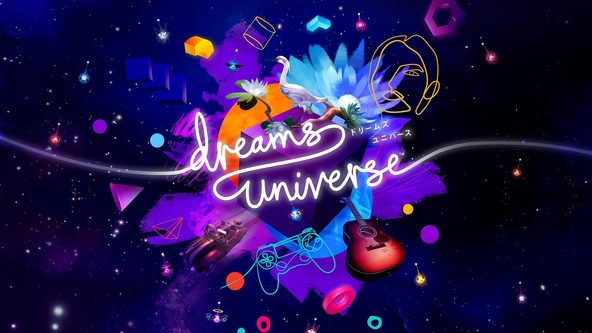 PlayStation®4用ソフトウェア『Dreams Universe』絶賛の声トレーラー公開!