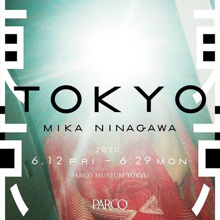 『東京 TOKYO / MIKA NINAGAWA』