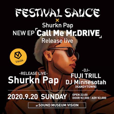 『FESTIVAL SAUCE × ShurknPap 「Call Me Mr.DRIVE」RELEASE LIVE』