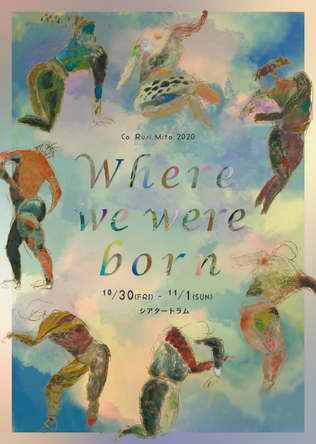 Co. Ruri Mito『Where we were born』フライヤー